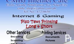 CMBJ INTERNET CAFE INTERNET AND GAMING P20/hour PISO PRINTING Other Services Printing Services Encoding Documents Scanning Pictures ( 1x1 / 2x2 / 3R / A4 ) CD-Burning ( Wallet size )