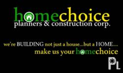 "HomeChoice PlannersConstruction Corporation ""We design,"