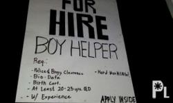 For hire sales boy / helper Qualification -hardworking