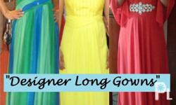 Designer Long Gowns Gowns are used only once Size: